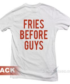 Fries Before Guys 247x296 - Fries Before Guys T-shirt Cheap Custom