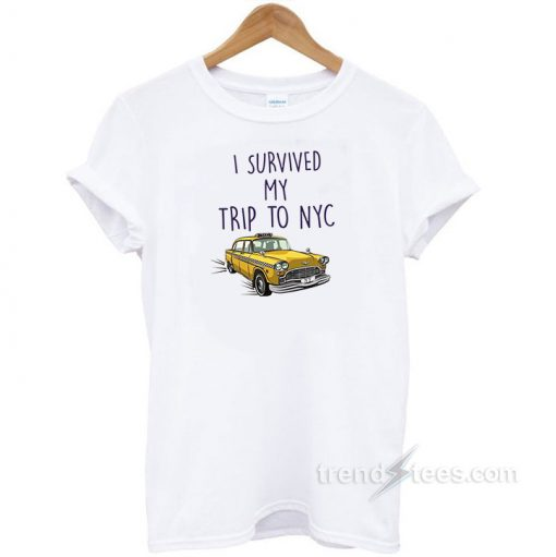 I Survived My Trip To NYC T Shirt | Trendstees.com