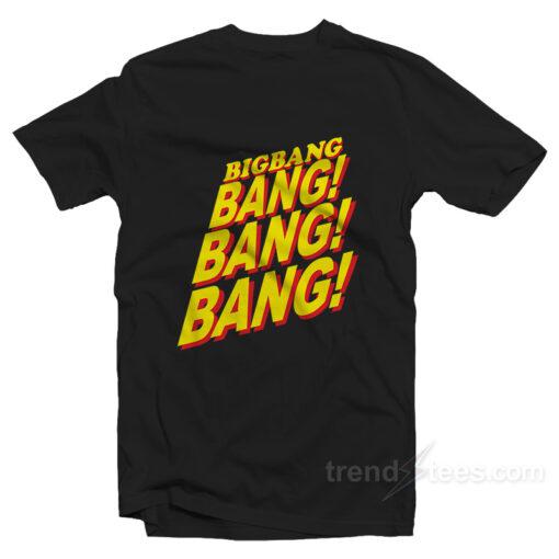 Bigbang Bang! Bang! Bang! T-Shirt