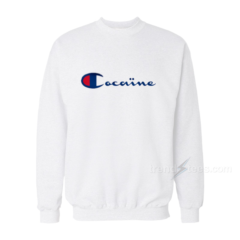 Champion Cocaine Sweatshirt