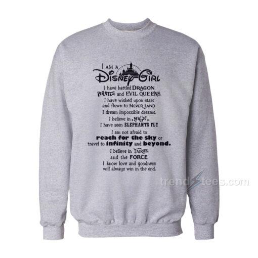 I Am A Disney Girl Sweatshirt