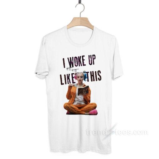 I Woke Up Like This Harley Quinn Coffee T-shirt
