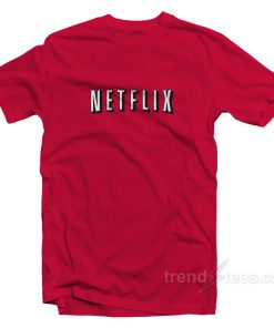 Netflix And Chill Shirt For Mens or Womens
