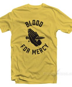 Yellow Claw Blood For Mercy T-shirt Cheap Custom