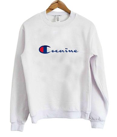 07f25c9a0b77 Champion Cocaine Sweatshirt Women s or Men s - trendstees.com
