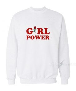 Girl Power Sweatshirt Cheap Trendy Clothes for Women's or Men's