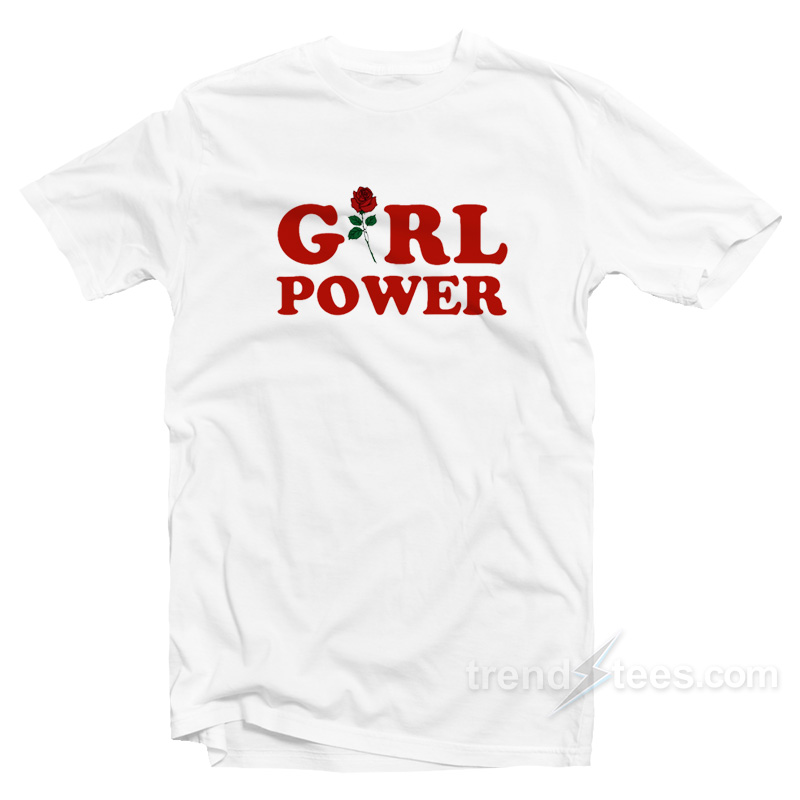ab3ed433 Girl Power Shirt Cheap Custom T-shirt - Trendstees.com