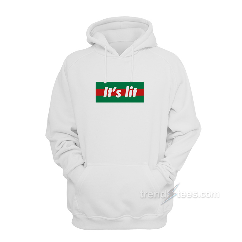 ab815a2c2a5d2 Its Lit Gucci Flag Hoodie Cheap Custom Trendy Clothing - Trendstees.com