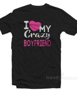 Love Crazy Boyfriend T-Shirt