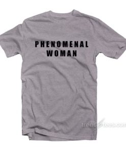 Phenomenal Woman Shirt Cheap Custom T-shirt
