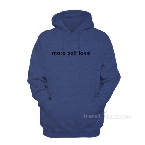 Quotes More Self Love Hoodie