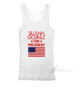 Selena Gomez For President Tank Top For