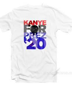 Kanye For Prez 20 Printed T-Shirt Cheap Trendy Clothes