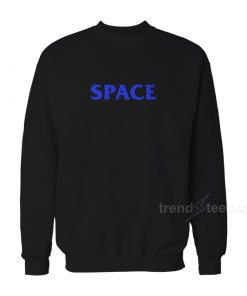 Buy Space Font Sweatshirts For Women's or Men's