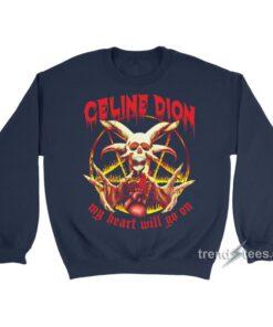 My Heart Will Go on Metal Sweatshirt