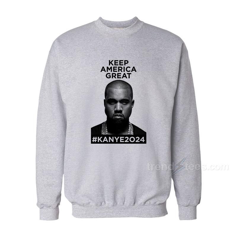 Keep America Great Kanye West 2024 Sweatshirt - Trendstees.com