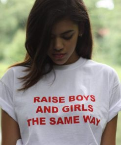 Raise Boys And Girls The Same Way Feminist T shirt scaled 247x296 - HOME 2