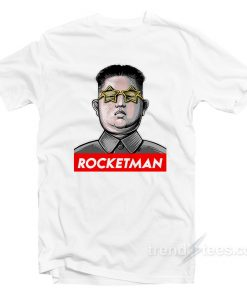 Trump Called Kim Jong Un Rocket Man T-Shirt