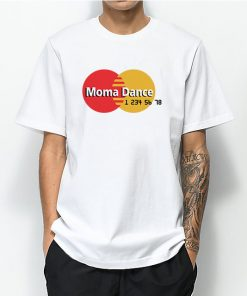 Moma Dance Master Card Parody T-Shirt
