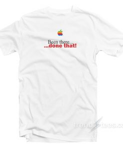 Been There Done That Vintage Apple T-Shirts