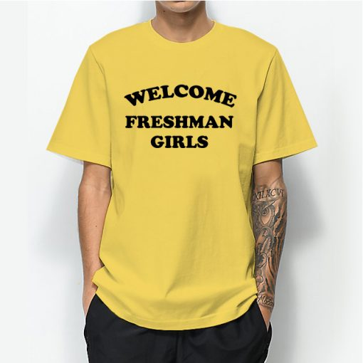Welcome Freshman Girl T-shirt Funny