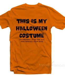 This Is My Halloween Costume Halloween Shirts For Adults