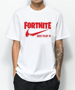Fortnite Just Play It T-shirt