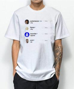 Following xxtencion Lilpeep Macmiller Avicii Why Do Legends Die T-Shirt