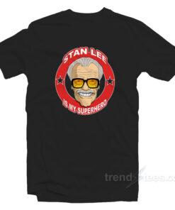 Stan Lee Is My Superhero T-Shirt