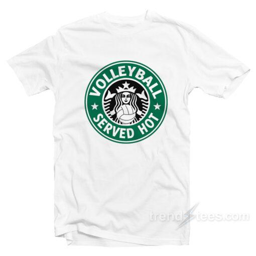 Volley Ball Served Hot Starbucks T-Shirt
