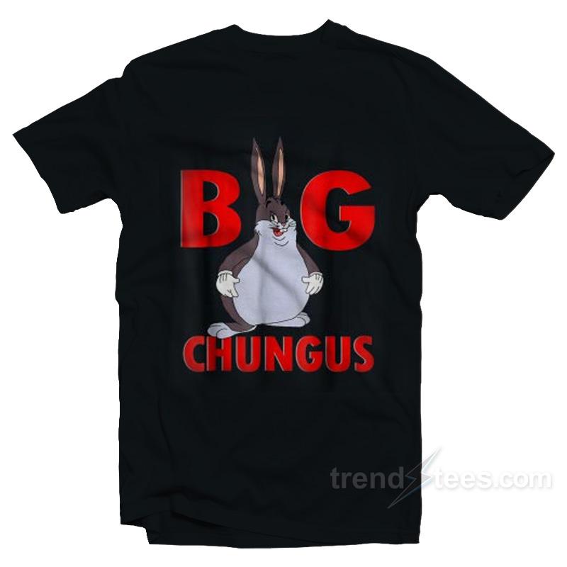 Big Chungus Meme T Shirt Funny Big Chungus Meme Tshirt Trendstees