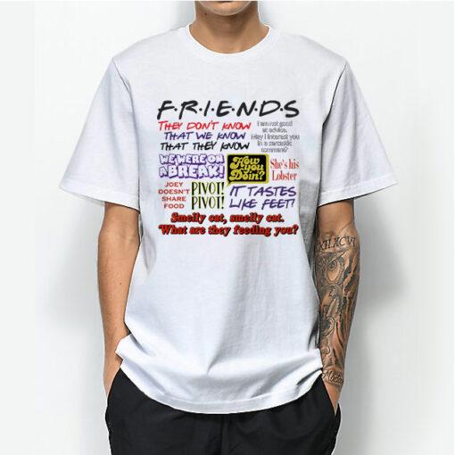 Friends TV Show Quote About Friendship T-Shirt Unisex