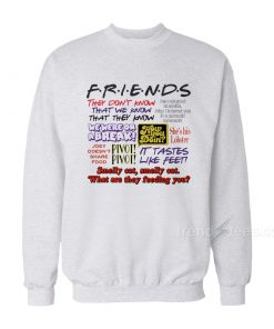 friends quotes sweatshirt 1 247x296 - HOME 2