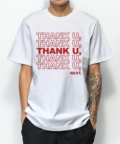 Thank U Next Ariana Grande T-shirt