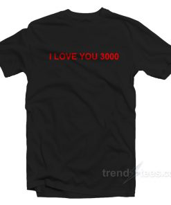 I Love You 3000 Tony Stark T-Shirt End Game