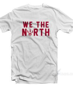 We The North Toronto Raptors Canada NBA T-Shirt
