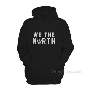 We The North Toronto Raptors Canada NBA Hoodie