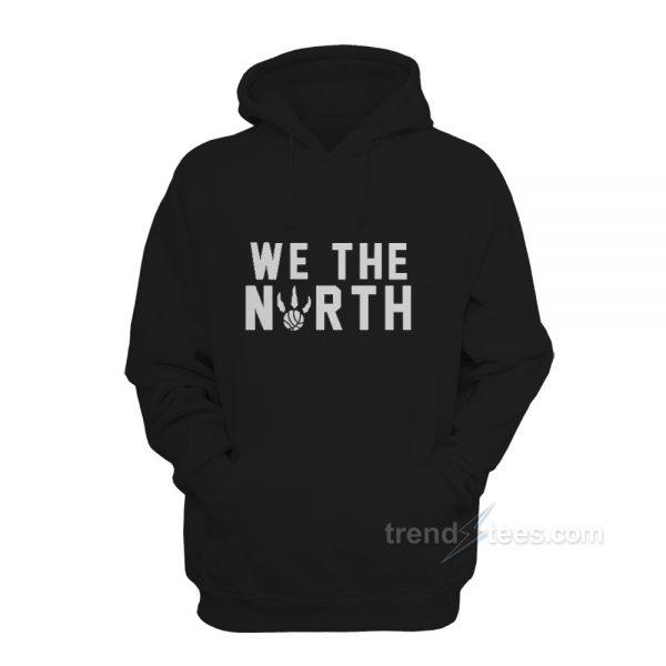 We The North Toronto Raptors Canada NBA Hoodie