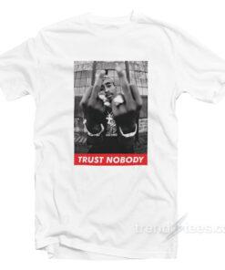 TUPAC 'TRUST NOBODY' T-SHIRT
