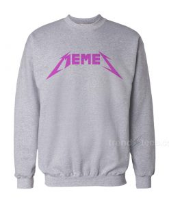 Memes Metal Metallica Funny Font Sweatshirt