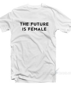 The Future Is Female T Shirt 247x296 - HOME 2