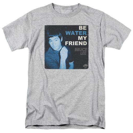 Bruce Lee Martial Arts Karate Kung-Fu Icon Be Water My Friend T-Shirt