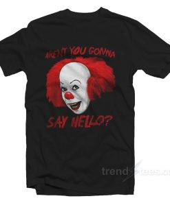 Arent You Gonna Say to Hello Halloween Shirt For Adults