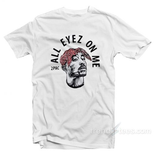 2Pac All Eyes On Me T-Shirt