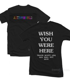 Astroworld Wish You Were Here T-Shirt Front and Back