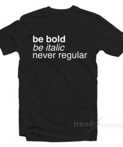 Be Bold Be Italic Never Regular 247x296 - HOME 2