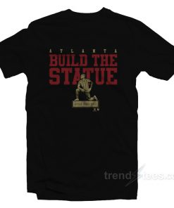 Build The Statue - Josef Martinez Atlanta Shirt