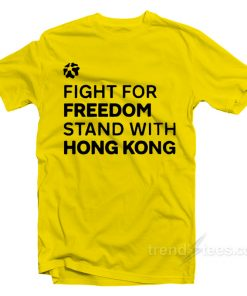 Fight For Freedom Stand With Hong Kong T-Shirt