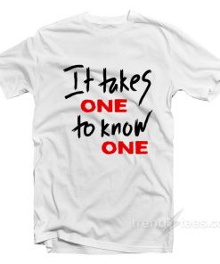 It Takes One To Know One 247x296 - HOME 2