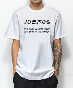 Jobros Jonas Brothers The One Where The Band Gets Back Together Shirt